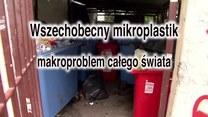 Mikroplastik makroproblemem całego świata. Czym jest i skąd się bierze?