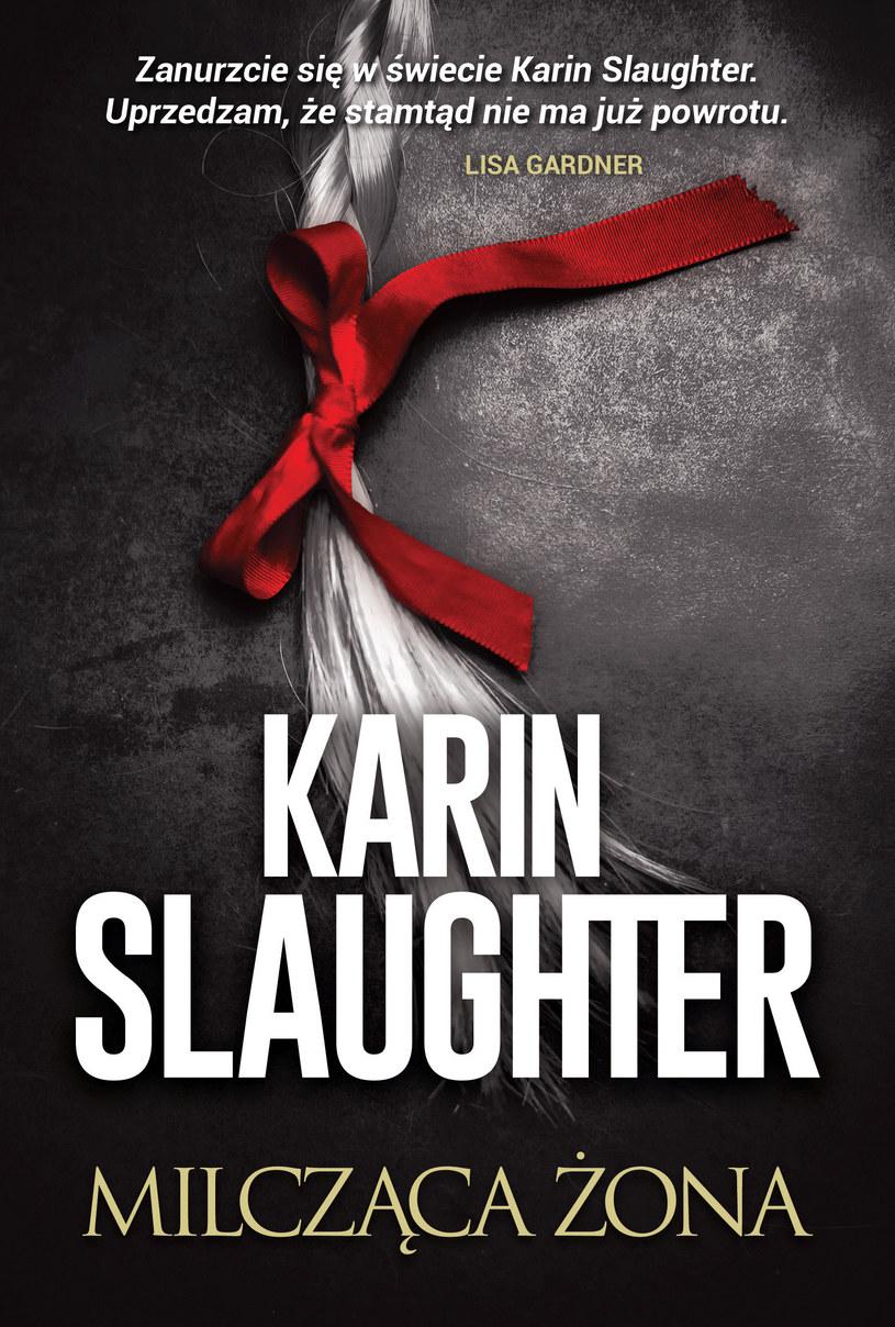 Milcząca żona, Karin Slaughter /INTERIA.PL/materiały prasowe