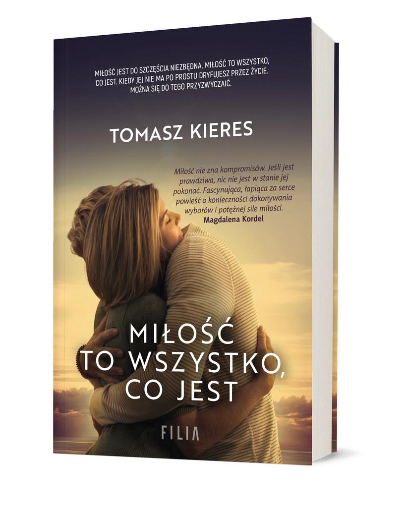 Miłość to wszystko, co jest, Tomasz Kieres /materiały prasowe