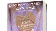 Miłość według przepisu... Karolina Wilczyńska