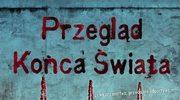 "Mira Grant, ""Przegląd Końca Świata: Deadline"""