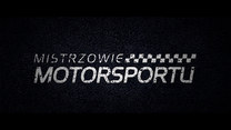 """""""Mistrzowie Motorsportu"""" - Wywiady z mistrzami dyscyplin motorsportowych"""