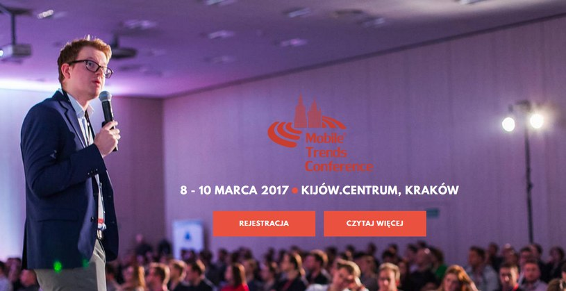 Mobile Trends Conference 2017 – 8-10 marca 2017 r. /materiały prasowe