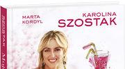 Moje spektakularne soki i koktajle, Karolina Szostak, Marta Kordyl
