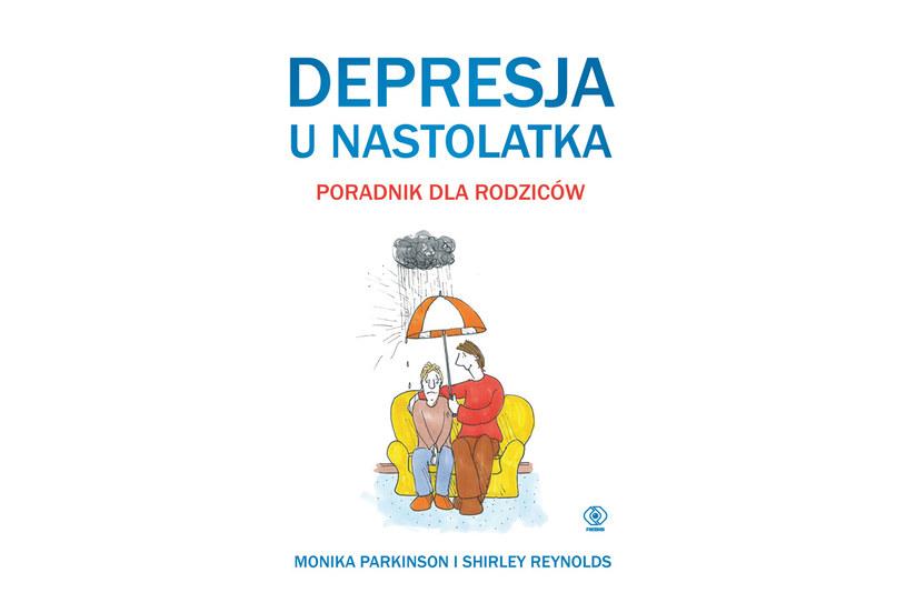 """Monika Parkinson i Shirley Reynolds, """"Depresja u nastolatka. Poradnik dla rodziców"""" /materiały prasowe"""