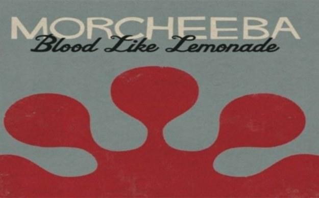 """Morcheeba """"Blood Like Lemonade"""" /"""