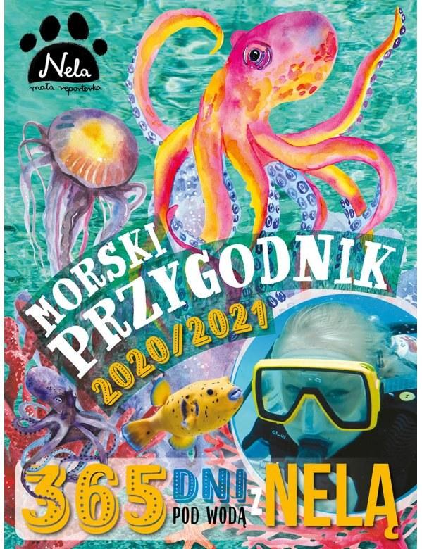 Morski Przygodnik 2020/2021 - 365 dni pod wodą z Nelą /materiały prasowe