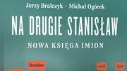 Na drugie Stanisław - nowa książka Jerzego Bralczyka i Michała Ogórka.