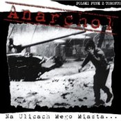 Anarchol: -Na ulicach mego miasta