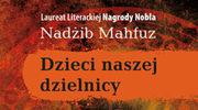 """Nadżib Mahfuz, """"Dzieci naszej dzielnicy"""""""