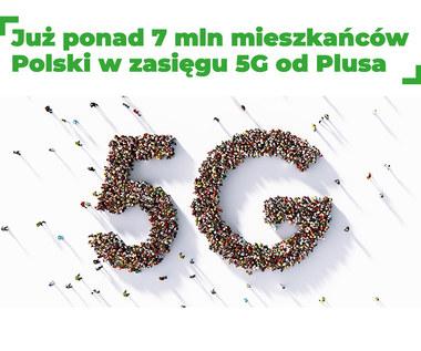 Najszybsze 5G Plusa dostępne już na ponad 1 tys. stacji bazowych w zasięgu ponad 7 mln mieszkańców Polski