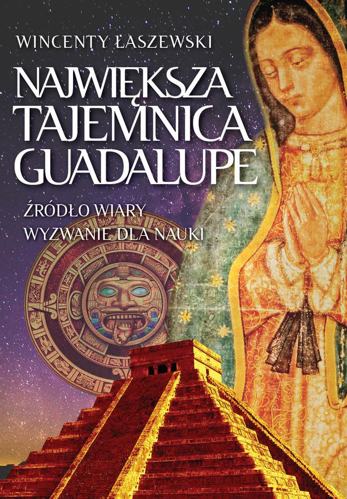 Największa tajemnica Guadalupe, Wincenty Łaszewski /INTERIA.PL/materiały prasowe