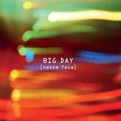 Big Day: -Nasza fala