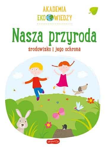 Nasza przyroda. Środowisko i jego ochrona /INTERIA.PL/materiały prasowe