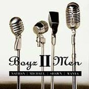 Boyz II Men: -Nathan Michael Shawn Wanya