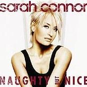 Sarah Connor: -Naughty But Nice