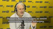 Neumann: Oczywiście zrzeknę się immunitetu