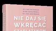 Nie daj się wkręcać szarlatanom, Ewa Krawczyk, January Weiner 3. i Jacek Belowski
