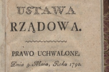 Nie zdołała odwrócić rozbiorów, ale uratowała naród. To najważniejsza z konstytucji: Konstytucja 3 Maja
