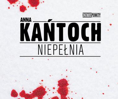 Niepełnia, Anna Kańtoch