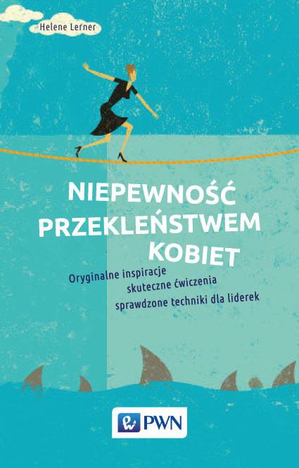 Niepewność przekleństwem kobiet, Helene Lerner, wyd. PWN /Materiał prasowy /materiały prasowe