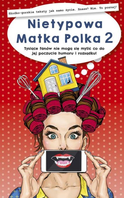 Nietypowa Matka Polka 2, Anna Szczepanek /materiały prasowe