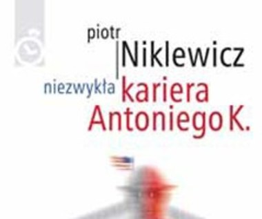 Niezwykła kariera Antoniego K.