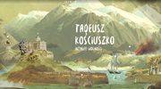 Niezwykłe muzeum. Losy Tadeusza Kościuszki można śledzić wirtualnie