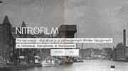"""""""Nitrofilm"""" - digitalizacja dawnych filmów"""