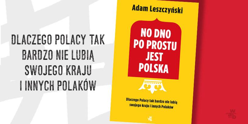 """""""No dno po prostu jest Polska"""" - okładka książki /INTERIA/materiały prasowe"""