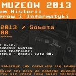 Noc Muzeów 2013 w Muzeum Komputerów i Informatyki w Katowicach