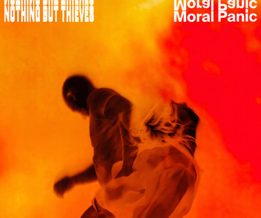 "Nothing But Thieves ""Moral Panic"": Kiedy nastąpi koniec? [RECENZJA]"