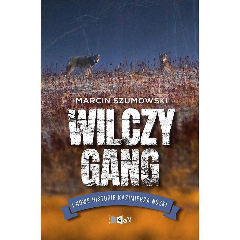 """Nowa książka Marcina Szumowskiego pt. """"Wilczy gang i nowe historie Kazimierza Nóżki"""" /materiały prasowe"""