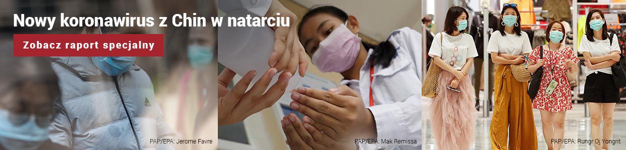 Nowy koronawirus z Chin w natarciu. Zobacz raport specjalny