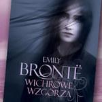 """Nowy przekład """"Wichrowych Wzgórz"""" Emily Brontë"""