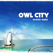 Owl City: -Ocean Eyes
