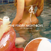 Friday Night Boys: -Off The Deep End