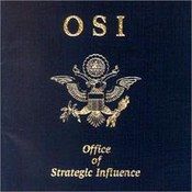 OSI: -Office Of Strategic Influence