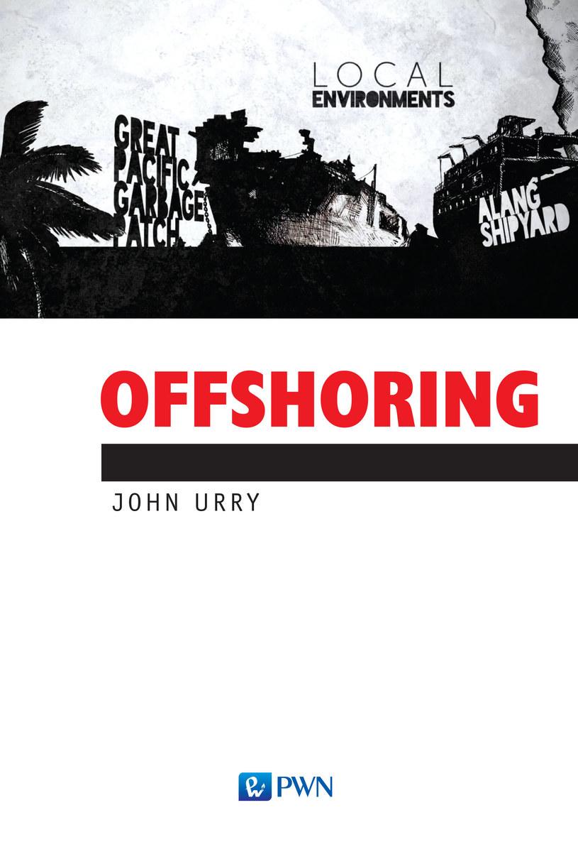 Offshoring, John Urry /materiały prasowe /materiały prasowe