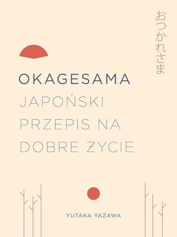 Okagesama. Japoński przepis na dobre życie /INTERIA.PL/materiały prasowe