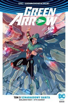 """Okładka komiksu """"DC Odrodzenie. Green Arrow - Szmaragdowy banita, tom 3"""" /materiały prasowe"""