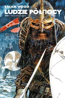 """Okładka komiksu """"Ludzie Północy. Saga anglosaska, tom 1"""" /materiały prasowe"""