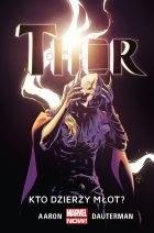 """Okładka komiksu """"Marvel Now. Thor - Kto dzierży młot?, tom 2"""" /materiały prasowe"""