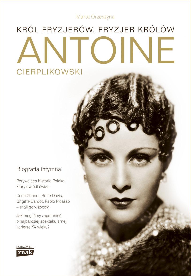 """Okładka książki """"Antoine Cierplikowski. Król fryzjerów, fryzjer królów"""" /materiały prasowe"""