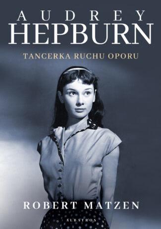 """Okładka książki """"Audrey Hepburn. Tancerka ruchu oporu"""" /materiały prasowe"""