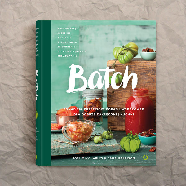 """Okładka książki """"Batch. Ponad 200 przepisów, porad i wskazówek dla dobrze zakręconej kuchni"""" /materiały prasowe"""