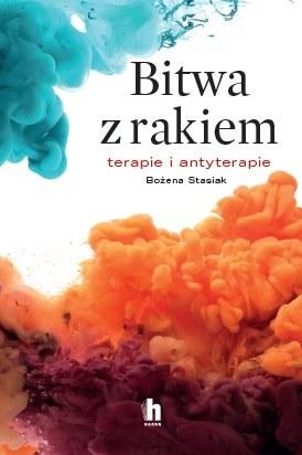 """Okładka książki """"Bitwa z rakiem"""" autorstwa Bożeny Stasiak /materiały prasowe"""