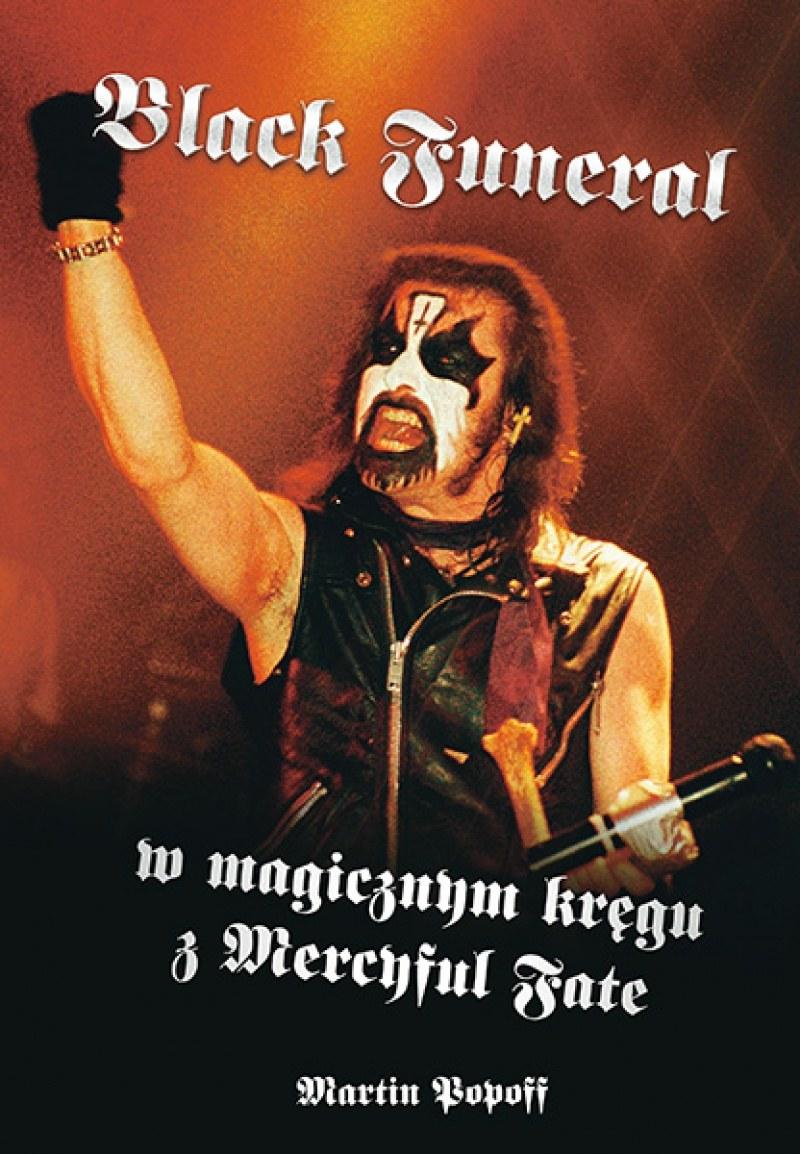 """Okładka książki """"Black Funeral - w magicznym kręgu z Mercyful Fate"""" /"""