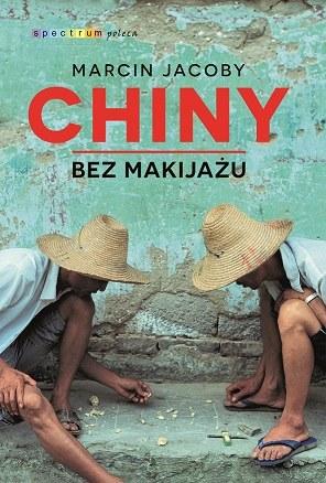 """Okładka książki """"Chiny bez makijażu"""" /materiały prasowe"""