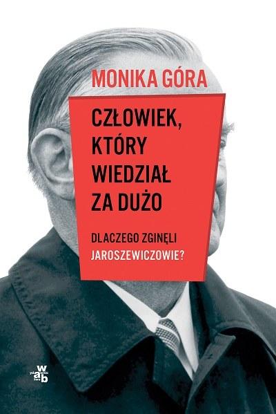 """Okładka książki """"Człowiek, który wiedział za dużo. Dlaczego zginęli Jaroszewiczowie?"""" /materiały prasowe"""